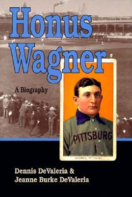 Honus Wagner: A Biography