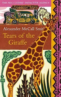Tears of the Giraffe (No. 1 Ladies' Detective Agency #02)