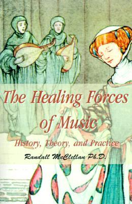 The Healing Forces of Music: History, Theory and Practice