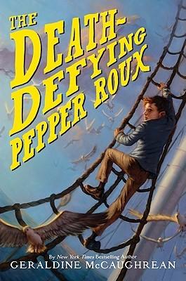 The Death-Defying Pepper Roux by Geraldine McCaughrean