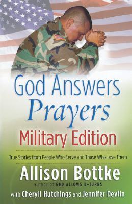 God Answers Prayers--Military Edition by Allison Bottke
