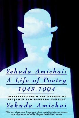 A Life of Poetry, 1948-1994 by Yehuda Amichai