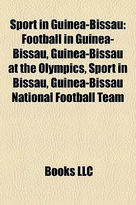 Sport in Guinea-Bissau: Football in Guinea-Bissau, Guinea-Bissau at the Olympics, Sport in Bissau, Guinea-Bissau National Football Team