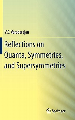 Reflections on Quanta, Symmetries, and Supersymmetries