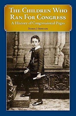 The Children Who Ran for Congress: A History of Congressional Pages
