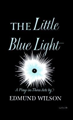 Little Blue Light: A Play In Three Acts
