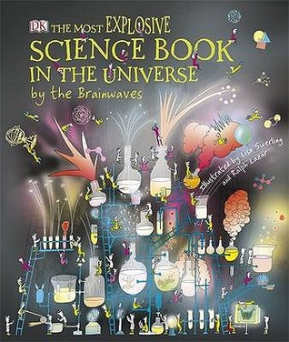 The Most Explosive Science Book In The Universe... By The Brainwaves