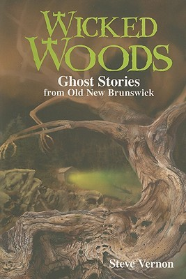 Wicked Woods by Steve Vernon