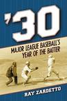 '30: Major League Baseball's Year of the Batter