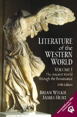 Literature of the Western World, Volume I: The Ancient World Through the Renaissance