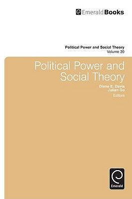 Political Power and Social Theory, Volume 20