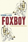 Foxboy: Intimacy and Aesthetics in Andean Stories