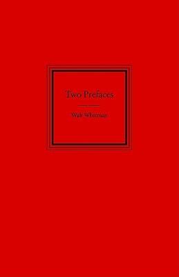 Two Prefaces by Walt Whitman