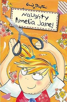Naughty Amelia Jane! by Enid Blyton