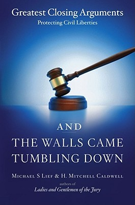 And the Walls Came Tumbling Down by Michael S. Lief