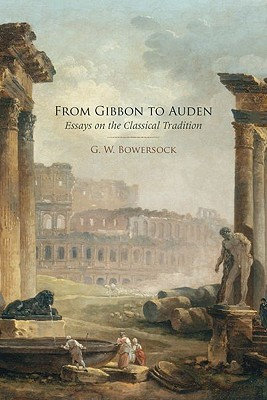 From Gibbon to Auden: Essays on the Classical Tradition