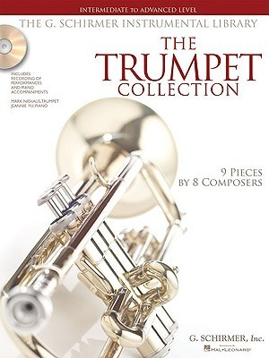 The Trumpet Collection: Intermediate to Advanced Level G. Schirmer Instrumental Library with CDs of Performances and Accomp