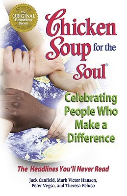 Chicken Soup for the Soul Celebrating People  Who Make a Diff... by Jack Canfield