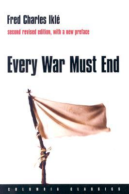 Every War Must End FB2 PDF 978-0231136679