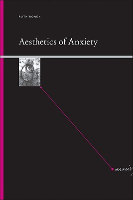Aesthetics Of Anxiety (Suny Series, Insinuations: Philosophy, Psychoanalysis, Literature)