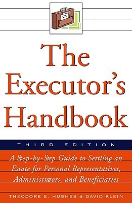 the-executor-s-handbook-a-step-by-step-guide-to-settling-an-estate-for-personal-administratives-administrators-and-beneficiaries