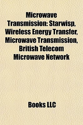 Microwave Transmission: Starwisp, Wireless Energy Transfer, British Telecom Microwave Network, Trans Canada Microwave