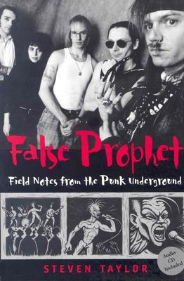 false-prophet-field-notes-from-the-punk-underground