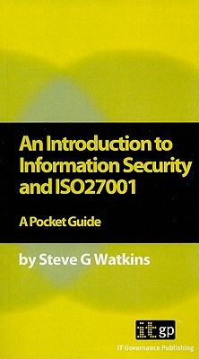 An Introduction to Information Security and ISO27001: A Pocket Guide