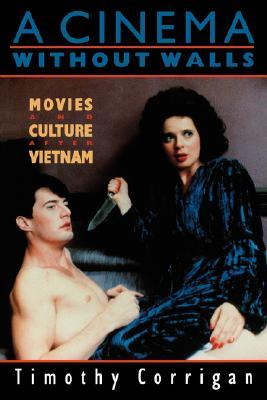 A Cinema Without Walls: Movies and Culture after Vietnam