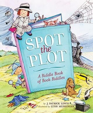 Spot the Plot by J. Patrick Lewis