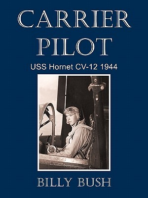 Carrier Pilot: USS Hornet CV-12 1944