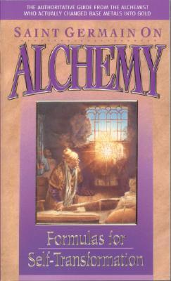 Saint Germain on Alchemy: Formulas for Self-Transformation
