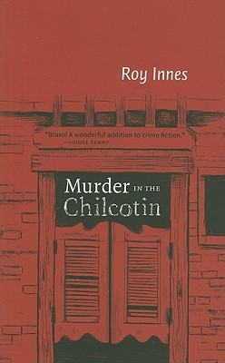 Murder in the Chilcotin by Roy Innes