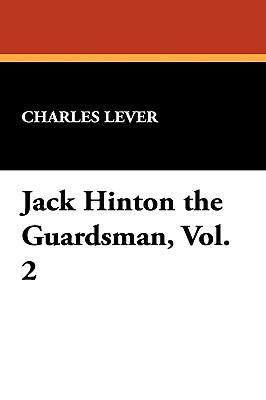 Jack Hinton the Guardsman, Vol. 2
