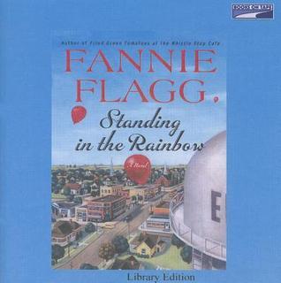 Descargar Standing in the rainbow epub gratis online Fannie Flagg