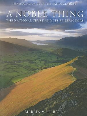 a-noble-thing-the-national-trust-and-its-benefactors