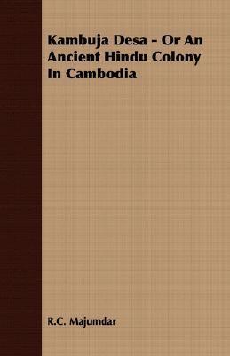 Kambuja Desa - Or an Ancient Hindu Colony in Cambodia