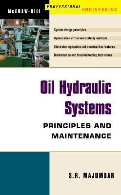 Oil Hydraulic Systems: Principles and Maintenance