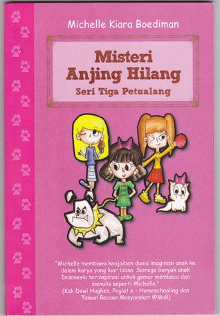 Misteri Anjing Hilang (Seri Tiga Petualang, #1)
