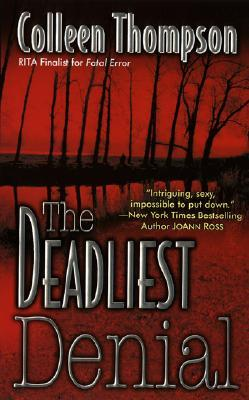 The Deadliest Denial by Colleen Thompson