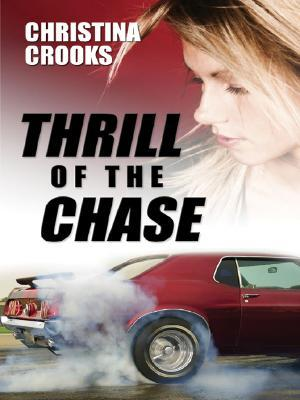 Thrill of the Chase by Christina Crooks