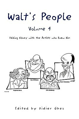 Walt's People, Volume 4: Talking Disney with the Artists Who Knew Him