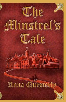 The Minstrel's Tale by Anna Questerly