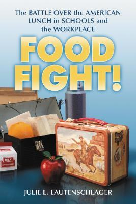 Food Fight! by Julie L. Lautenschlager