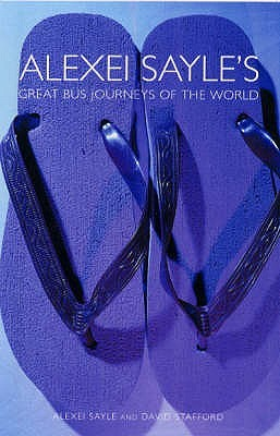 Alexei Sayle's Great Bus Journeys Of The World by Alexei Sayle