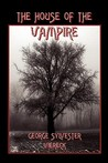 The House of the Vampire by George Sylvester Viereck