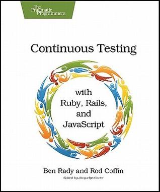 PDF descargas de libros electrónicos gratis Continuous Testing with Ruby: Better Software Through Faster Feedback