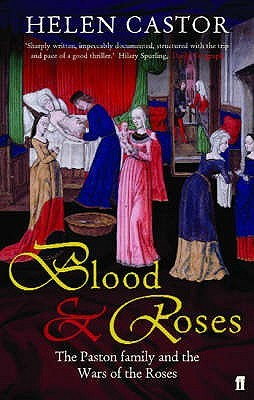 Blood & Roses: The Paston Family and the Wars of the Roses