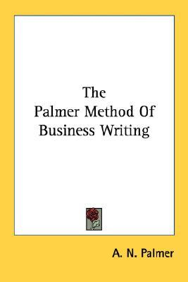 The Palmer Method of Business Writing by Austin Norman Palmer