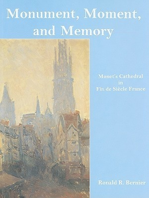 Monument, Moment, and Memory: Monet's Cathedral in Fin de Siecle France
